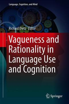 Couverture de l'ouvrage Vagueness and Rationality in Language Use and Cognition
