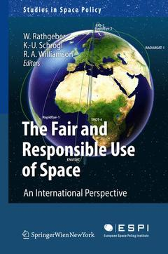 Cover of the book The fair and responsible use of space an international perspective (series: studies in space policy, Vol. 4)