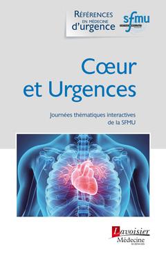 Couverture de l'ouvrage Cœur et Urgences (Journées thématiques interactives de la SFMU)