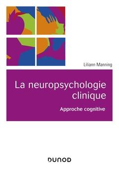 Couverture de l'ouvrage La neuropsychologie clinique - Approche cognitive