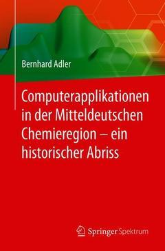 Couverture de l'ouvrage Computerapplikationen in der Mitteldeutschen Chemieregion - ein historischer Abriss