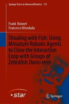 Cover of the book Shoaling With Fish: Using Miniature Robotic Agents To Close The Interaction Loop With Groups Of Zebrafish Danio Rerio
