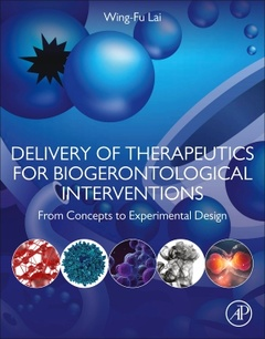 Couverture de l'ouvrage Delivery of Therapeutics for Biogerontological Interventions