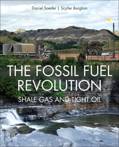 Cover of the book The Fossil Fuel Revolution: Shale Gas and Tight Oil