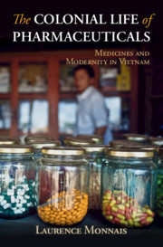 Cover of the book The Colonial Life of Pharmaceuticals