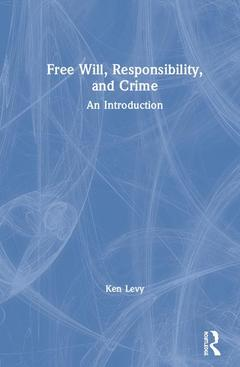 Couverture de l'ouvrage Free Will, Responsibility, and Crime