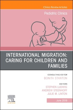 Couverture de l'ouvrage International Migration: Caring for Children and Families, An Issue of Pediatric Clinics of North America