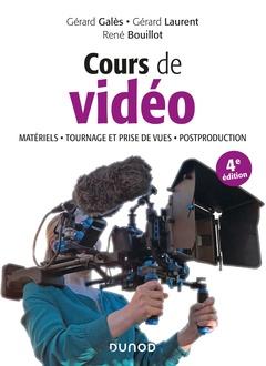 Couverture de l'ouvrage Cours de vidéo - Matériels, tournage et prise de vues, postproduction