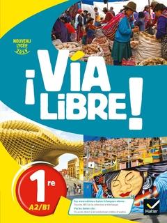 Via Libre Espagnol 1re Ed 2019 Livre Eleve Rolain
