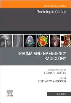 Couverture de l'ouvrage Trauma and Emergency Radiology, An Issue of Radiologic Clinics of North America