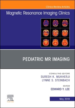 Couverture de l'ouvrage Pediatric MR Imaging, An Issue of Magnetic Resonance Imaging Clinics of North America