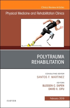 Couverture de l'ouvrage Polytrauma Rehabilitation, An Issue of Physical Medicine and Rehabilitation Clinics of North America