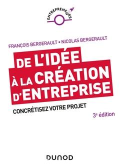 Couverture de l'ouvrage De l'idee a la creation d'entreprise - 3e ed. - comment concretiser votre projet
