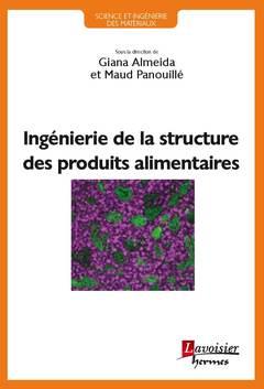 Couverture de l'ouvrage Ingénierie de la structure des produits alimentaires