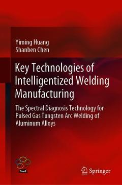 Cover of the book Key Technologies of Intelligentized Welding Manufacturing