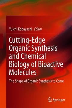 Couverture de l'ouvrage Cutting-Edge Organic Synthesis and Chemical Biology of Bioactive Molecules