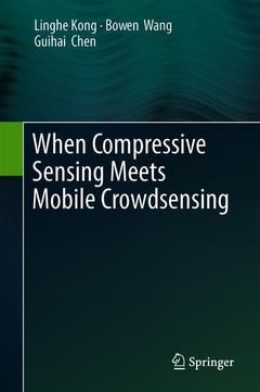 Cover of the book When Compressive Sensing Meets Mobile Crowdsensing