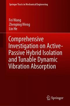 Couverture de l'ouvrage Comprehensive Investigation on Active-Passive Hybrid Isolation and Tunable Dynamic Vibration Absorption