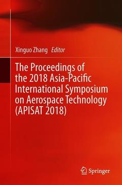 Couverture de l'ouvrage The Proceedings of the 2018 Asia-Pacific International Symposium on Aerospace Technology (APISAT 2018)