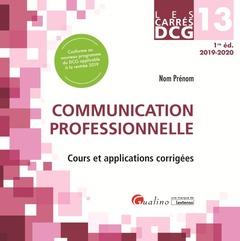 Couverture de l'ouvrage Dcg 13 - communication professionnelle - cours et applications corrigees