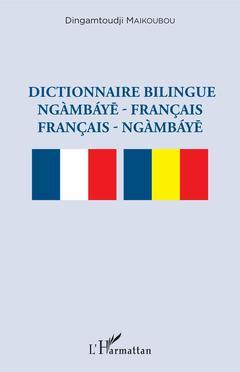 Couverture de l'ouvrage Dictionnaire bilingue ngambaye - francais francais -  ngambaye