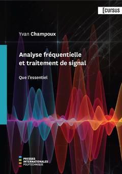 Couverture de l'ouvrage Analyse fréquentielle et traitement de signal