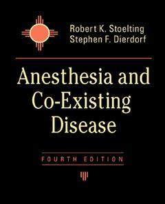 Couverture de l'ouvrage Anesthesia and co-existing disease, 4° Ed.