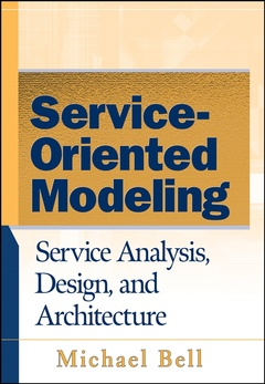 Couverture de l'ouvrage Service oriented modeling : service analysis, design and architecture