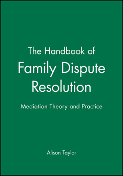 Couverture de l'ouvrage The handbook of family dispute resolution: mediation theory and practice (paperback)