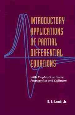 Couverture de l'ouvrage Introductory applications of partial differential equations with emphasis on wave propagation and diffusion (bound)