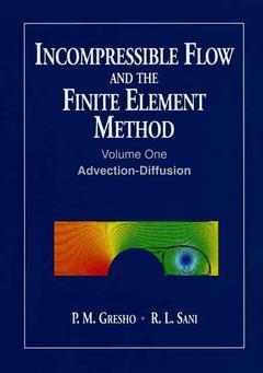 Couverture de l'ouvrage Incompressible flow and the finite element method Volume 1 : advection-diffusion & isothermal laminar flow (POD)