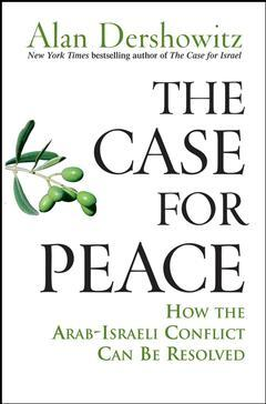 Couverture de l'ouvrage The case for peace : how the arab-israeli conflict can be resolved