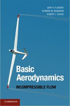 Couverture de l'ouvrage Basic aerodynamics incompressible flow (Aerospace series, N° 31)