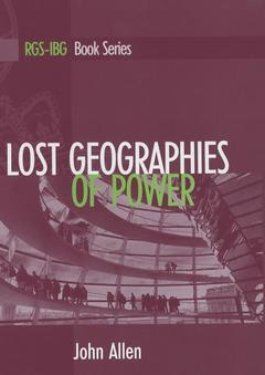 Couverture de l'ouvrage Lost Geographies of Power (RGS-IBG Book Series)