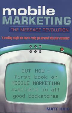 Couverture de l'ouvrage Mobile marketing: the message revolution