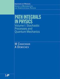 Couverture de l'ouvrage Path integrals in physics, volume 1: Stochastic process and quantum mechanics
