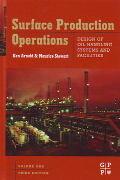 Couverture de l'ouvrage Surface production operations: Design of oil handling systems & facilities, Volume 1 (3rd Ed.)