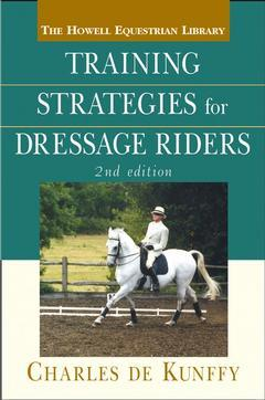Couverture de l'ouvrage Training strategies for dressage riders, 2nd edition (howell equestrian library)