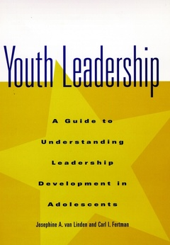Couverture de l'ouvrage Youth leadership: a guide to understanding leadership development in adolescents