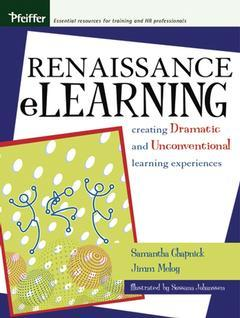 Couverture de l'ouvrage Renaissance elearning : creating dramatic and unconventional learning experiences