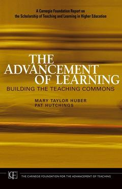 Couverture de l'ouvrage The advancement of learning : building the teaching commons