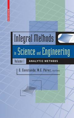 Couverture de l'ouvrage Integral methods in science and engineering: analytic aspects (hardback) volume 1