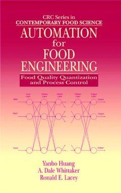 Couverture de l'ouvrage Automation for food engineering : food quality quantization and process control (Contemporary food science series)