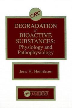 Couverture de l'ouvrage Degradation of bioactive substances : physiology and pathophysiology