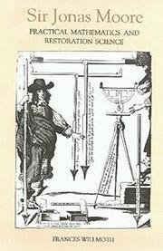 Cover of the book Sir Jonas Moore : practical mathematics and restoration science