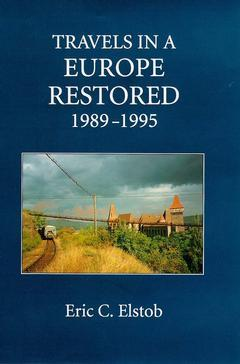 Cover of the book Travels in a Europe Restored, 1989-95