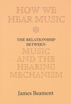 Cover of the book How We Hear Music: The Relationship Between Music and the Hearing Mechanism (New Ed.) (paperback)