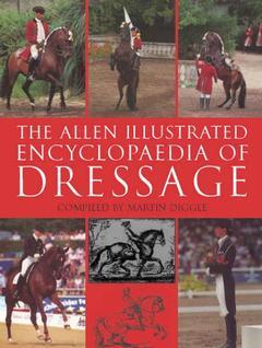 Couverture de l'ouvrage The Allen Illustrated Encyclopaedia of Dressage