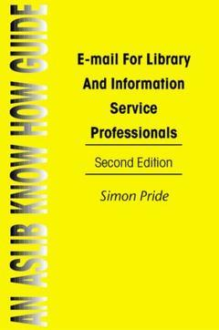 Cover of the book E-mail for Librarians and Information Service Professionals (Aslib Know How Guides)