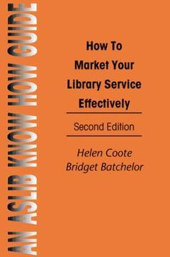 Cover of the book How to market your library service effectively, 2nd ed 1997